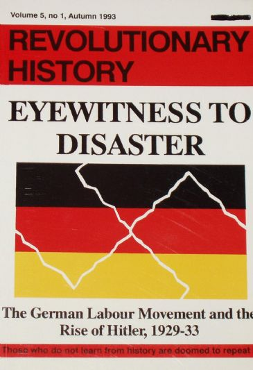 Eyewitness to Disaster - The German Labour Movement and the Rise of Hitler 1929-1933